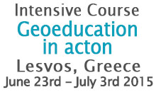 """Intensive Course """"Geoeducation in action: Geoconservation, geotourism and sustainable development"""" on Lesvos Island, Greece"""