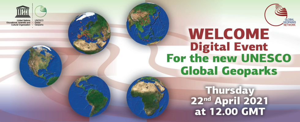 WELCOME DIGITAL EVENT FOR THE NEW UNESCO GLOBAL GEOPARKS