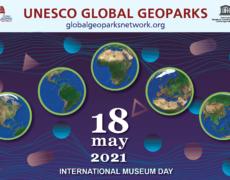 UNESCO GLOBAL GEOPARKS celebrate INTERNATIONAL MUSEUM DAY 2021